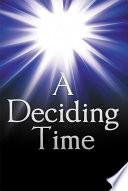 A Deciding Time