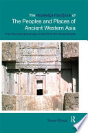 The Routledge Handbook of the Peoples and Places of Ancient Western Asia