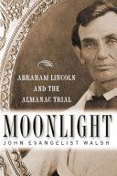 Moonlight: Abraham Lincoln and the Almanac Trial Pdf/ePub eBook