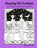 Roaring 20's Fashion Coloring Book