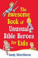 The Awesome Book of Unusual Bible Heroes for Kids Pdf/ePub eBook