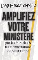 Pdf Amplifiez Votre Ministère Par Les Miracles & Les Manifestations Du Saint Esprit Telecharger