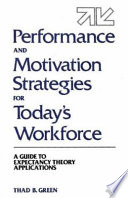 Performance and Motivation Strategies for Today's Workforce