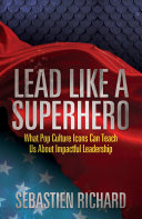 Lead Like a Superhero [Pdf/ePub] eBook