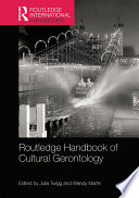 Read Online Routledge Handbook of Cultural Gerontology For Free