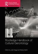 Routledge Handbook of Cultural Gerontology - Seite 320
