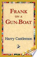 Frank on a Gun Boat