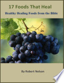 17 Foods That Heal  Healthy Healing Foods from the Bible