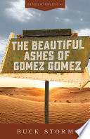 The Beautiful Ashes of Gomez Gomez Book