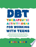 DBT Therapeutic Activity Ideas for Working with Teens