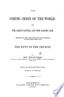 The Coming Crisis of the World  Or  the Great Battle and the Golden Age      With an Introductory Note  by Rev  S  H  Tyng Book