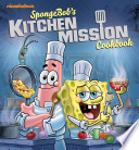 SpongeBob's Kitchen Mission Cookbook