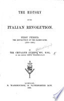 The History of the Italian Revolution  First Period  1796 1849
