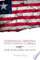Extralegal Groups in Post Conflict Liberia Book PDF