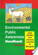 Environmental Public Awareness Handbook: Case Studies and Lessons Learned in Mongolia Part 2