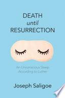 Death Until Resurrection