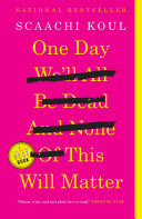 One Day We'll All Be Dead and None of This Will Matter [Pdf/ePub] eBook