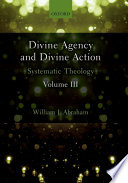 Divine Agency and Divine Action  Volume III