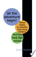 Let The Adventure Begin Theme Nights For Families With Young Children Fun Easy Family Night Activities