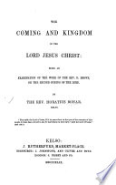 The Coming And Kingdom Of The Lord Jesus Christ Being An Examination Of The Work Of The Rev D Brown On The Second Coming Of The Lord Book PDF