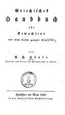 Griechisches Handbuch für Erwachsene vor dem Lesen ganzer Classiker