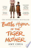 """Battle Hymn of the Tiger Mother"" by Amy Chua"