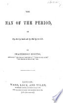 The Man of the Period  Or  The Girl He Loved and the Girl He Married
