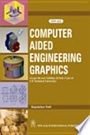 Computer Aided Engineering Graphics : (As Per The New Syllabus, B. Tech. I Year Of U.P. Technical University)