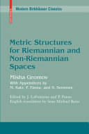 Metric Structures for Riemannian and Non Riemannian Spaces