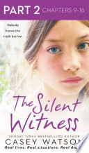 The Silent Witness  Part 2 of 3