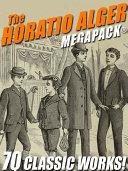 Pdf The Horatio Alger MEGAPACK®: 70 Classic Works Telecharger