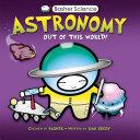 Basher Science: Astronomy [Pdf/ePub] eBook