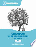 Key to Blue Workbook  A Complete Course for Young Writers  Aspiring Rhetoricians  and Anyone Else Who Needs to Understand How English Works  Grammar for the Well Trained Mind
