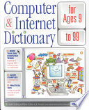 Computer and Internet Dictionary for Ages 9 to 99