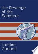 The Revenge of the Saboteur