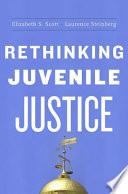 Rethinking Juvenile Justice