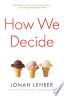 """""""How We Decide"""" by Jonah Lehrer"""