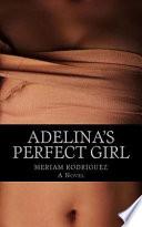 Adelina's Perfect Girl...