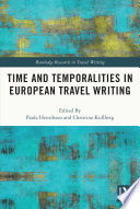 Time And Temporalities In European Travel Writing