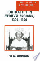 Political Life in Medieval England 1300 1450