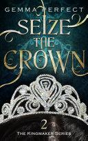 Seize the Crown