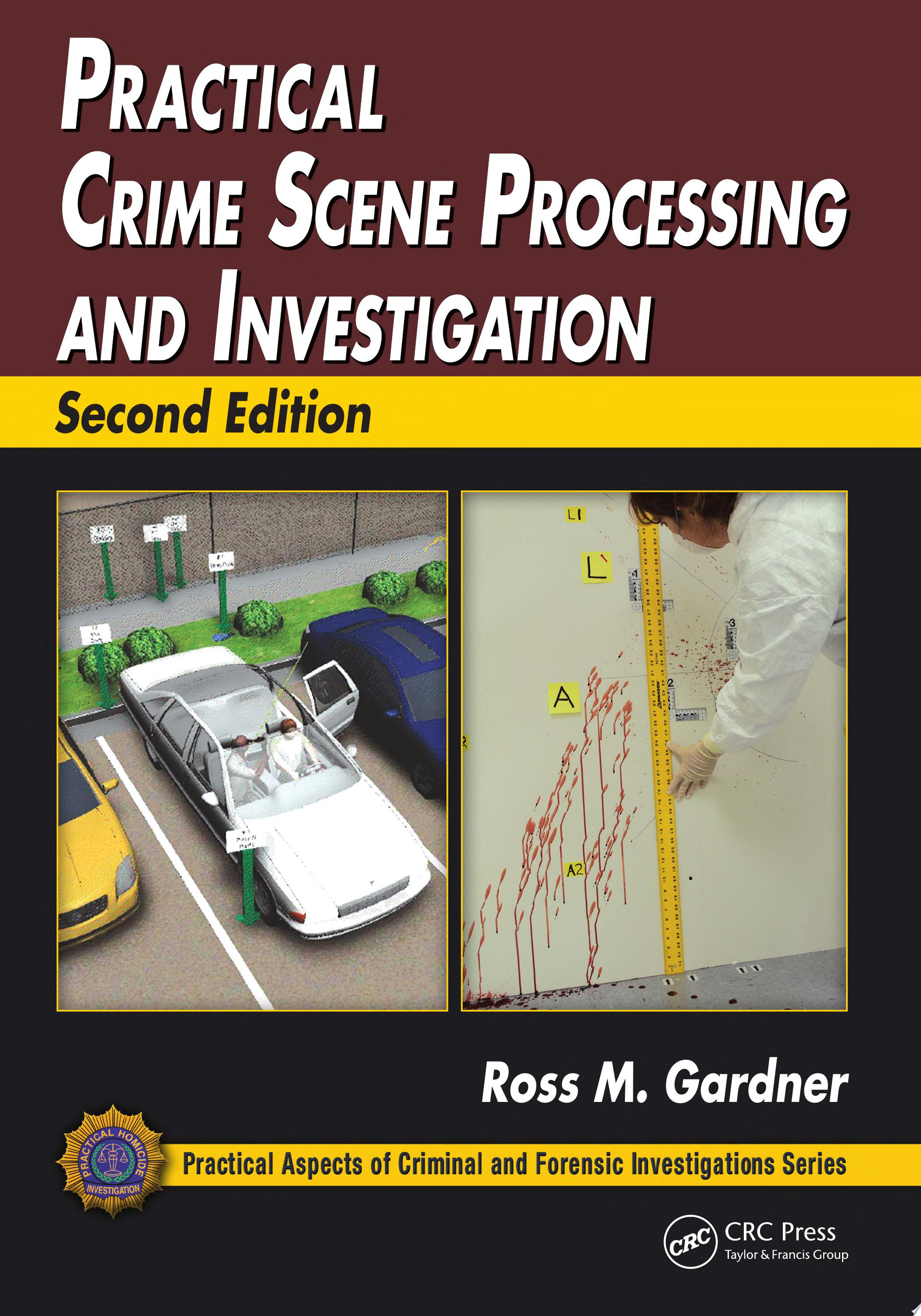 Practical Crime Scene Processing and Investigation  Second Edition