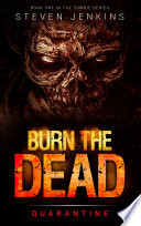Burn The Dead  Quarantine