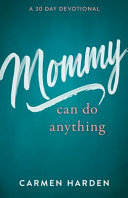 Mommy Can Do Anything