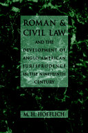 Roman and Civil Law and the Development of Anglo-American Jurisprudence in the Nineteenth Century