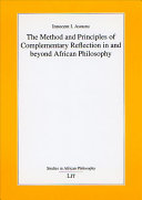 The Method and Principles of Complementary Reflection in and Beyond African Philosophy