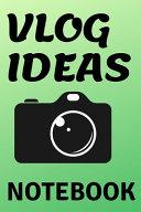 Vlog Ideas Notebook    for Vlogging Ideas