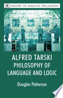 Alfred Tarski: Philosophy of Language and Logic