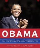 Obama  The Historic Campaign in Photographs