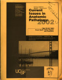 Fifth Annual UCSF-Stanford Current Issues in Anatomic Pathology 2002
